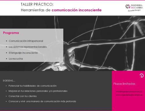 TALLER PRÁCTICO: Herramientas de comunicación inconsciente