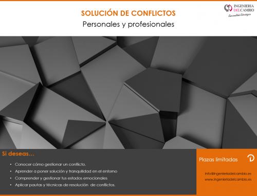 SOLUCIÓN DE CONFLICTOS PERSONALES Y PROFESIONALES